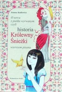 Joanna Kudłowicz • Historia Królewny Śnieżki wierszem pisana