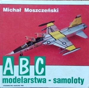 Michał Moszczeński • ABC modelarstwa - samoloty