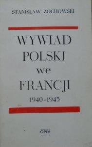 Stanisław Żochowski • Wywiad polski we Francji 1940-1945