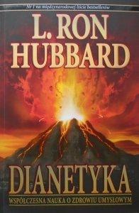 L. Ron Hubbard • Dianetyka. Współczesna nauka o zdrowiu umysłowym