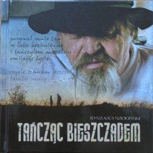 Ryszard Szociński • Tańcząc Bieszczadem [dedykacja autorska]