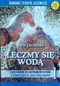 Zofia Ciecierska • Leczymy się wodą