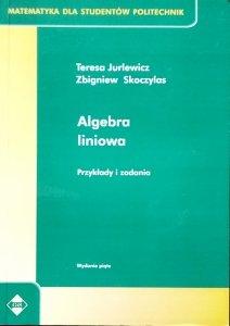 Teresa Jurlewicz • Algebra liniowa. Przykłady i zadania
