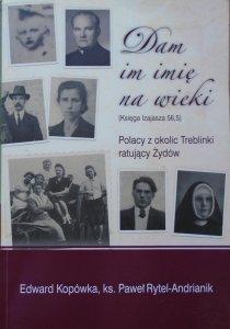 Edward Kopówka, ks. Paweł Rytel-Andrianik • Dam im imię na wieki. Polacy z okolic Treblinki ratujący Żydów