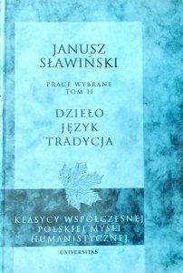 Janusz Sławiński • Dzieło, język,  tradycja