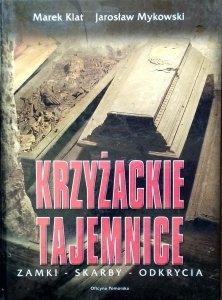 Marek Klat • Krzyżackie tajemnice. Zamki -skarby - odkrycia