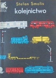 Stefan Smolis • Kolejnictwo [modelarstwo kolejowe]