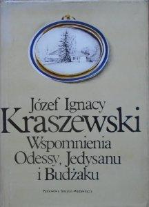 Józef Ignacy Kraszewski • Wspomnienia Odessy, Jedysanu i Budżaku