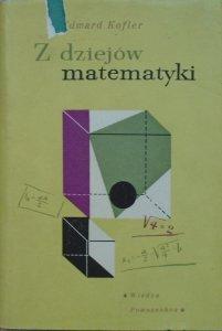 Edward Kofler • Z dziejów matematyki