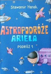 Hanak Sławomir • Astropodróże Ariela