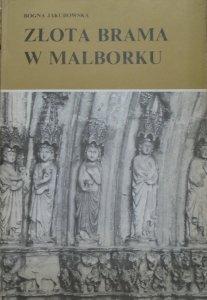 Bogna Jakubowska • Złota Brama w Malborku