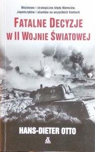 Hans-Dieter Otto • Fatalne decyzje w II Wojnie Światowej