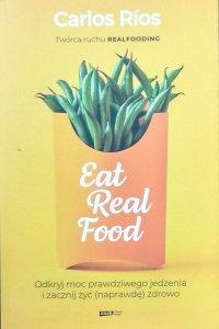 Carlos Rios • Eat Real Food