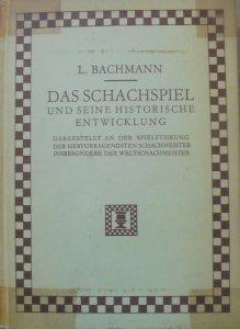 Ludwig Bachmann • Das Schachspiel und Seine Historische Entwicklung [szachy]