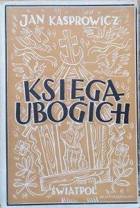 Jan Kasprowicz • Księga ubogich [1945]
