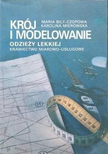 Maria Bily-Czopowa • Konstrukcja i modelowanie odzieży lekkiej. Krawiectwo miarowo-usługowe