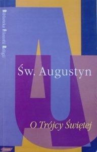 Św. Augustyn • O Trójcy Świętej [Biblioteka Filozofii Religii]