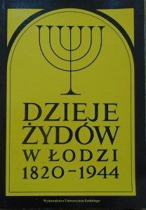 red. Wiesław Puś • Dzieje Żydów w Łodzi 1820-1944
