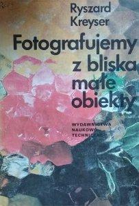 Ryszard Kreyser • Fotografujemy z bliska male obiekty