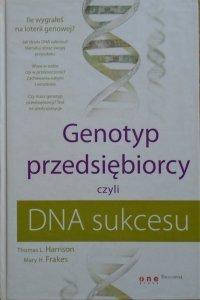 Thomas Harrison, Mary Frakes • Genotyp przedsiębiorcy czyli DNA sukcesu