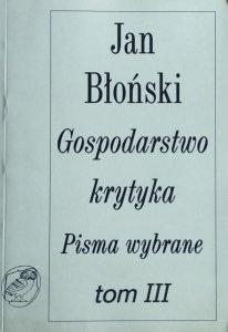 Jan Błoński • Gospodarstwo krytyka. Pisma wybrane. Tom III