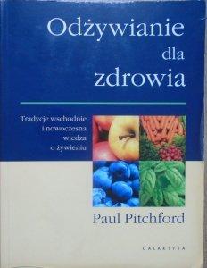 Paul Pitchford • Odżywianie dla zdrowia [Medycyna Chińska]