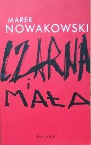 Marek Nowakowski • Czarna i Mała