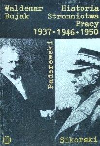 Waldemar Bujak • Historia Stronnictwa Pracy. 1937 • 1946 • 1950