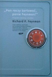 Richard P. Feynman • Pan raczy żartować, Panie Feynman!