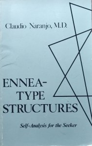 Claudio Naranjo • Ennea-type Structures: Self-analysis for the Seeker