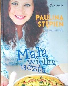Michał Stępień, Paulina Stępień • Mała wielka uczta