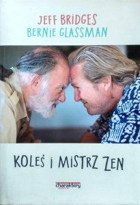 Jeff Bridges, Bernie Glassman • Koleś i mistrz zen