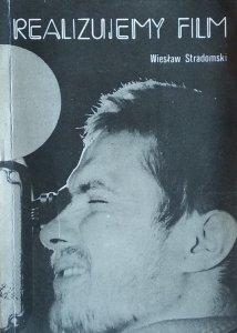 Wiesław Stradomski • Realizujemy film