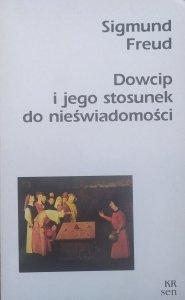 Sigmund Freud • Dowcip i jego stosunek do nieświadomości