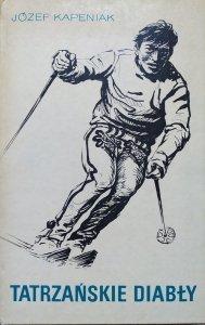 Józef Kapeniak • Tatrzańskie diabły [narciarstwo]