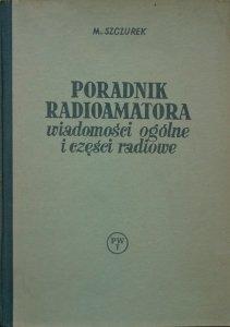 Marian Szczurek • Poradnik radioamatora. Wiadomości ogólne i części radiowe