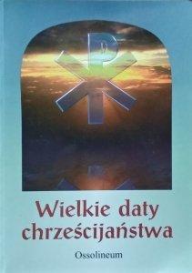 Francois Lebrun • Wielkie daty chrześcijaństwa