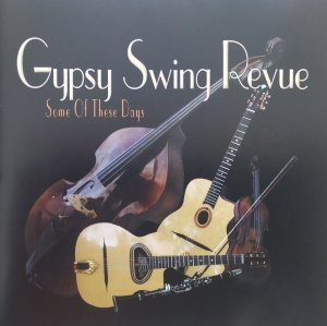 Gypsy Swing Revue • Some of These Days • CD