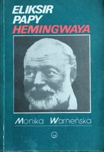 Monika Warneńska • Eliksir papy Hemingwaya