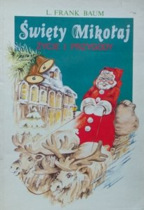 Frank Baum • Święty Mikołaj. Życie i przygody
