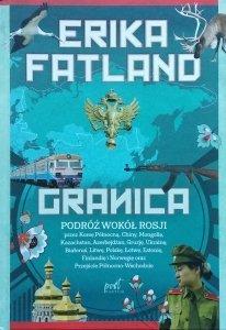 Erika Fatland • Granica