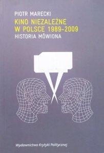 Piotr Marecki • Kino niezależne w Polsce 1989-2009. Historia mówiona