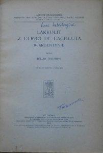 Julian Tokarski • Lakkolit z Cerro de Cacheuta w Argentynie [autograf autora]