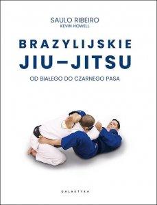Saulo Ribeiro • Brazylijskie Jiu-Jitsu. Od białego do czarnego pasa