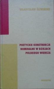 Władysław Śliwiński • Poetyckie konstrukcje nominalne w dziejach polskiego wiersza [dedykacja autorska]