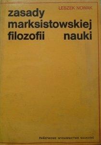 Leszek Nowak • Zasady marksistowskiej filozofii nauki