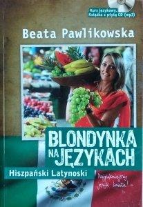 Beata Pawlikowska • Blondynka na językach. Hiszpański Latynoski