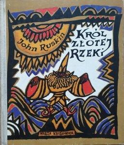 John Ruskin • Król Złotej Rzeki albo Czarni Bracia. Legenda styryjska