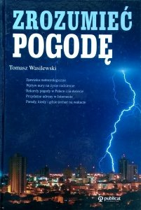 Tomasz Wasilewski • Zrozumieć pogodę