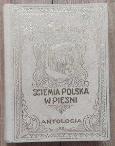Jan Lorentowicz • Ziemia polska w pieśni. Antologia